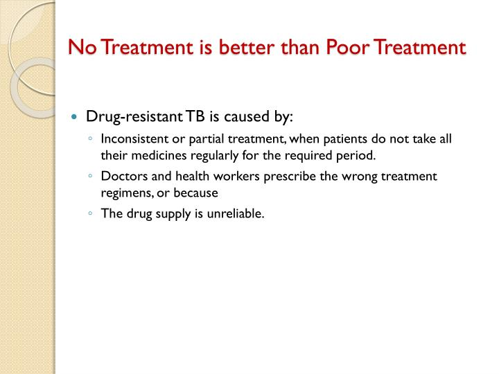 No Treatment is better than Poor Treatment