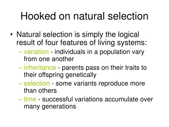 Hooked on natural selection