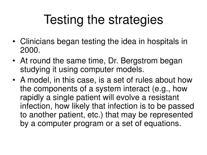 Testing the strategies