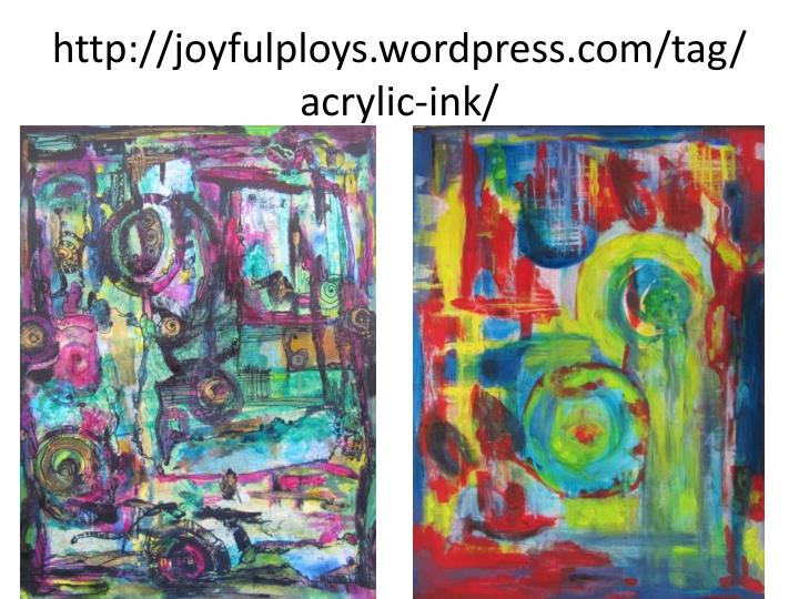 http://joyfulploys.wordpress.com/tag/acrylic-ink/