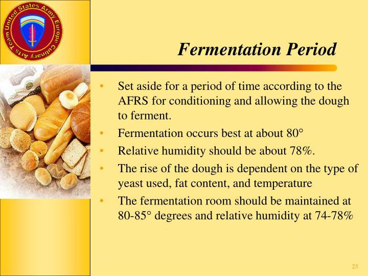 Fermentation Period