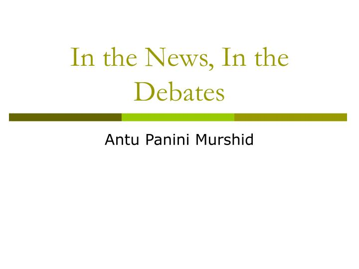 in the news in the debates