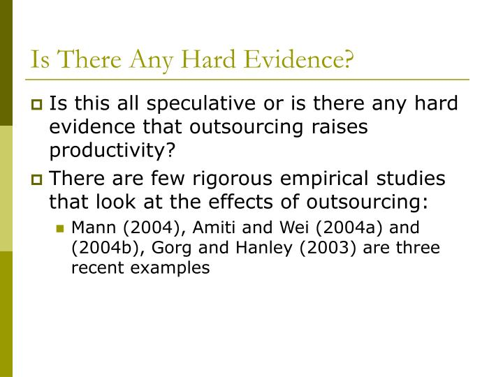 Is There Any Hard Evidence?