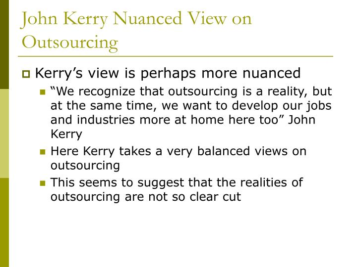 John Kerry Nuanced View on Outsourcing