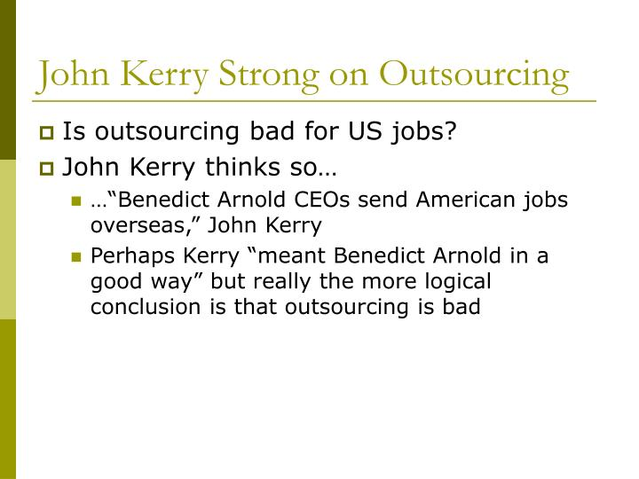 John Kerry Strong on Outsourcing