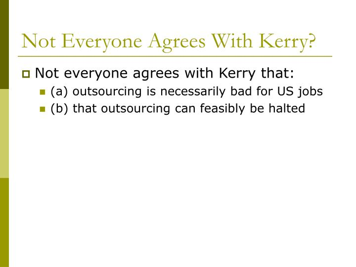 Not Everyone Agrees With Kerry?