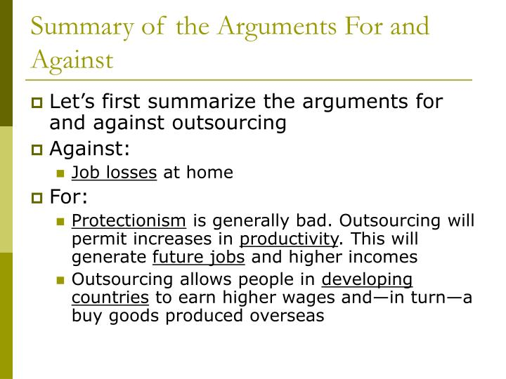 Summary of the Arguments For and Against