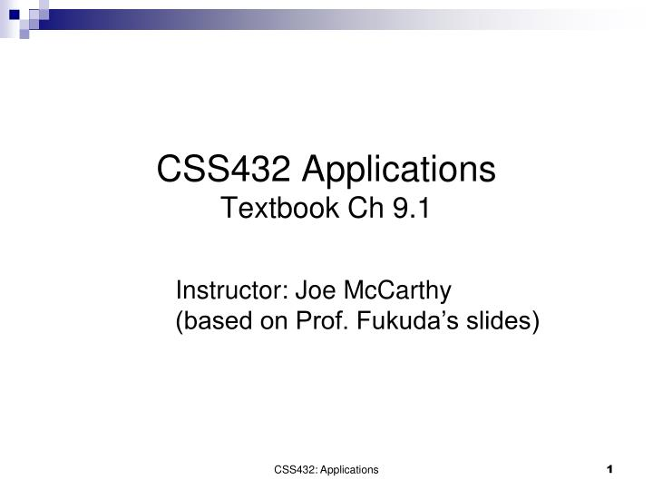 Css432 applications textbook ch 9 1