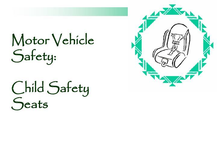 Motor Vehicle Safety: