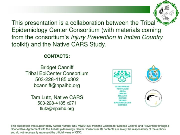 This presentation is a collaboration between the Tribal Epidemiology Center Consortium (with materials coming from the consortium's