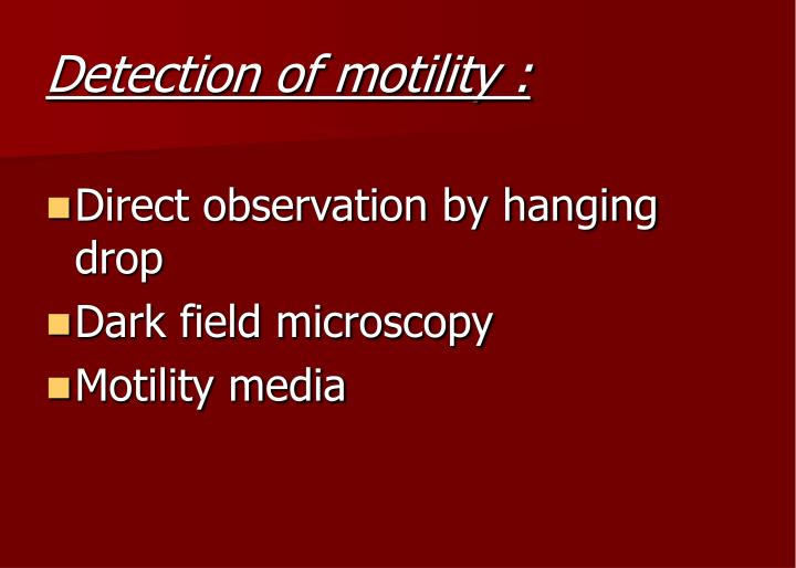 Detection of motility :