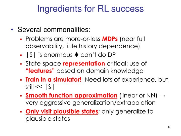 Ingredients for RL success