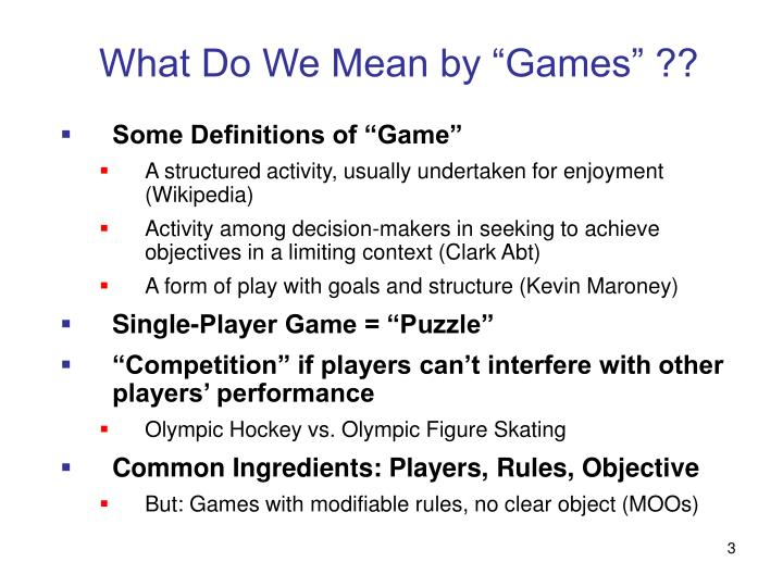 """What Do We Mean by """"Games"""" ??"""