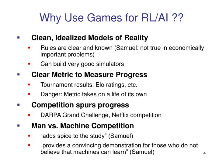 Why Use Games for RL/AI ??