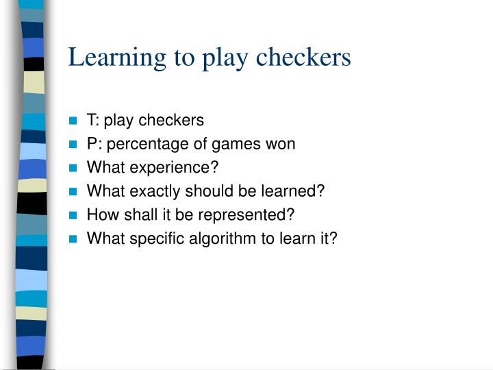 Learning to play checkers