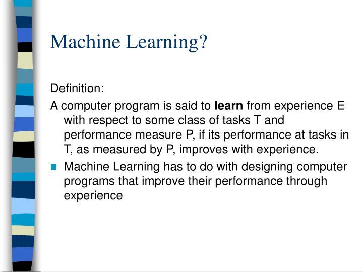Machine Learning?