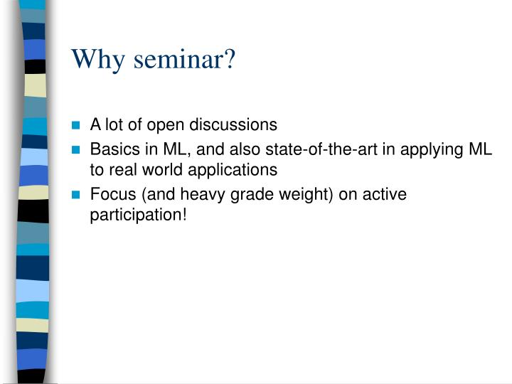 Why seminar?
