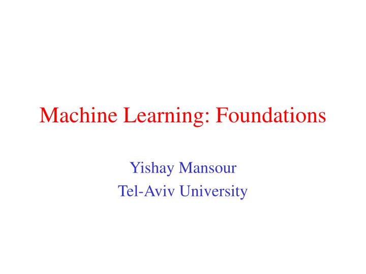 Machine learning foundations