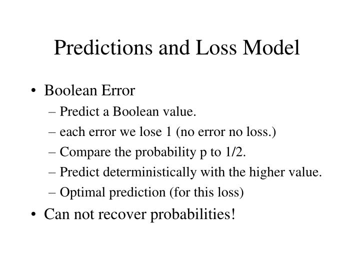 Predictions and Loss Model