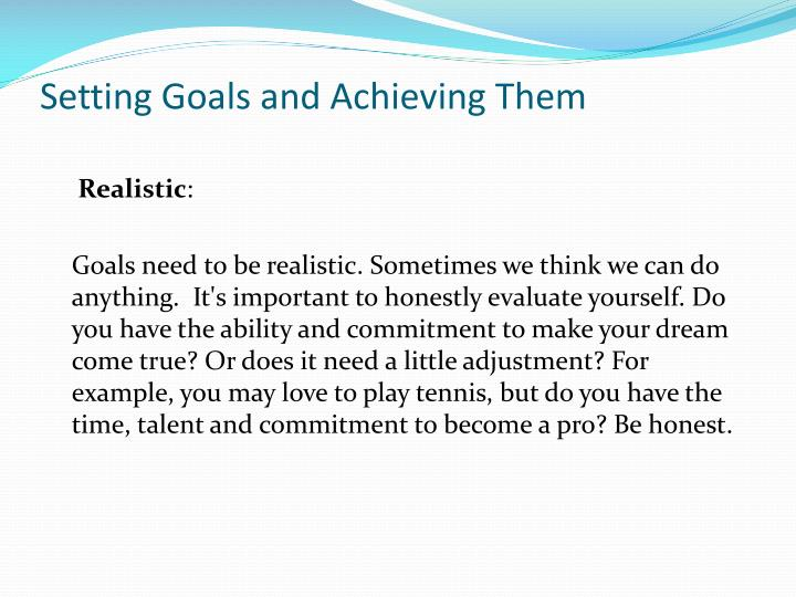 Setting Goals and Achieving Them