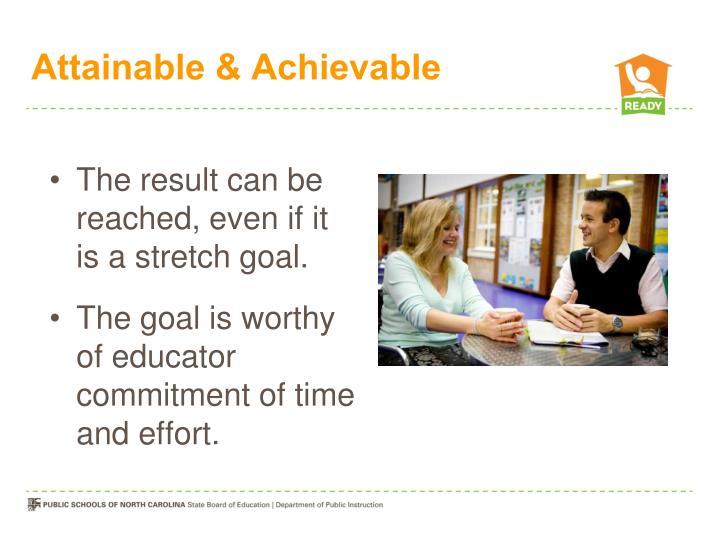 Attainable & Achievable