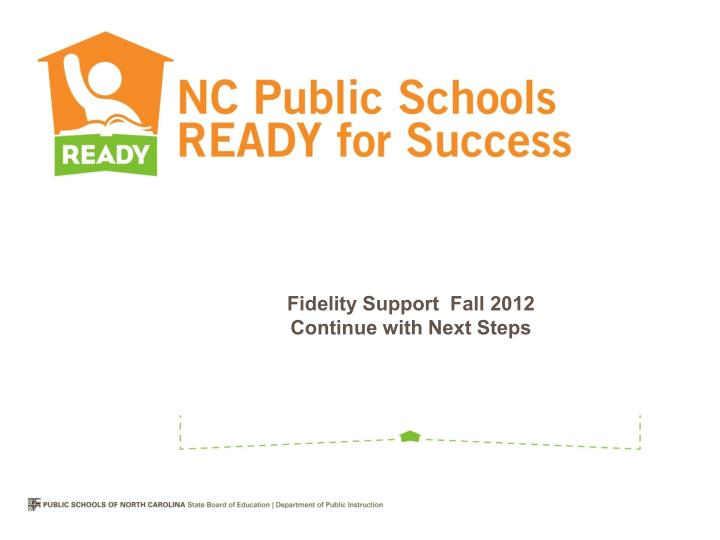 Fidelity Support  Fall 2012