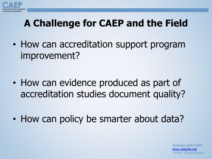 A Challenge for CAEP and the Field