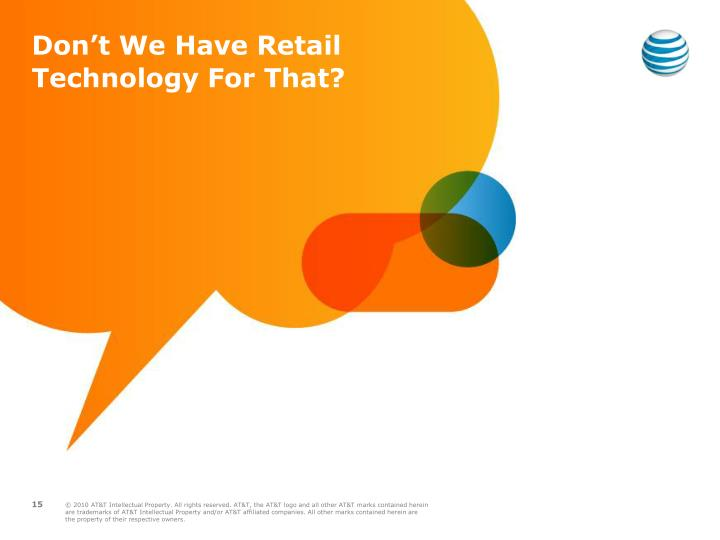 Don't We Have Retail Technology For That?