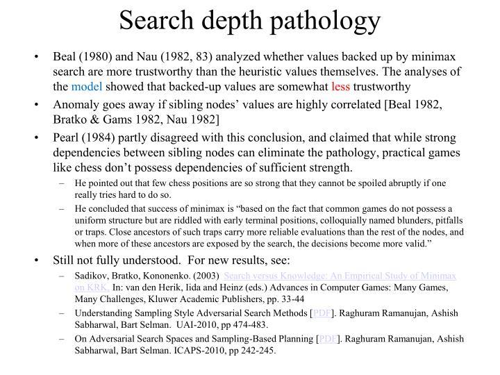 Search depth pathology