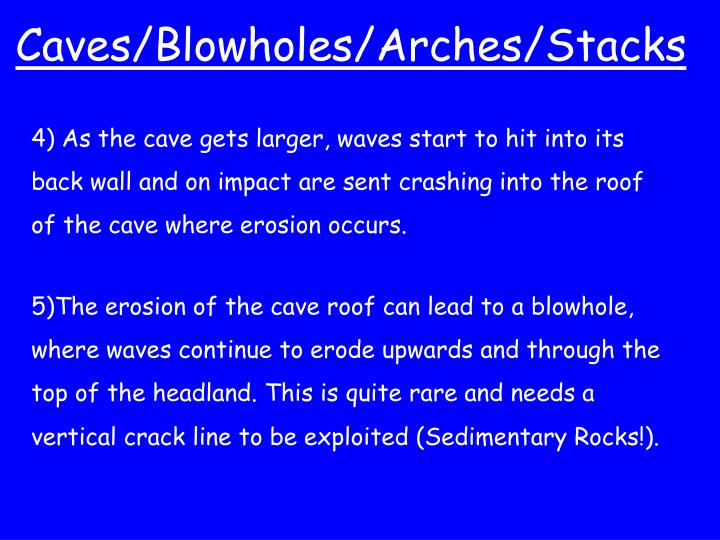 Caves/Blowholes/Arches/Stacks