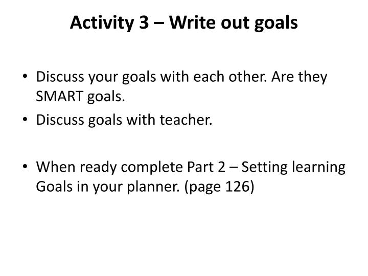 Activity 3 – Write out goals