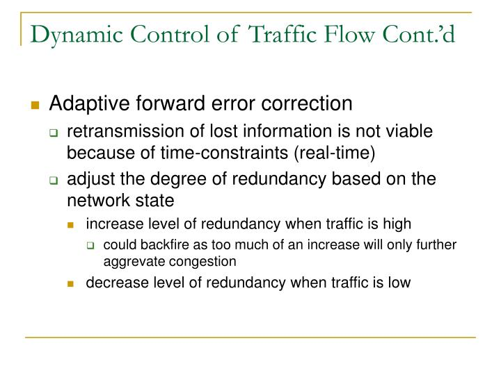 Dynamic Control of Traffic Flow Cont.'d