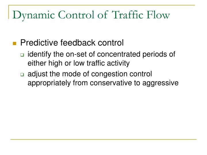 Dynamic Control of Traffic Flow