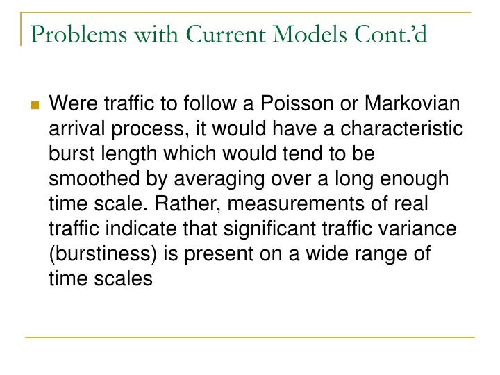 Problems with Current Models Cont.'d