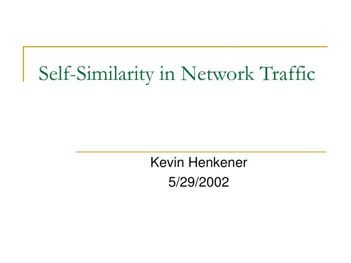 Self similarity in network traffic
