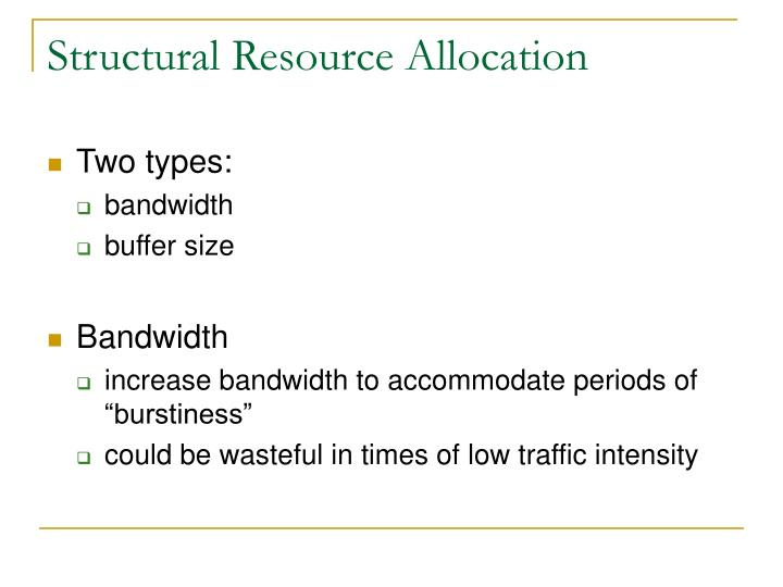 Structural Resource Allocation