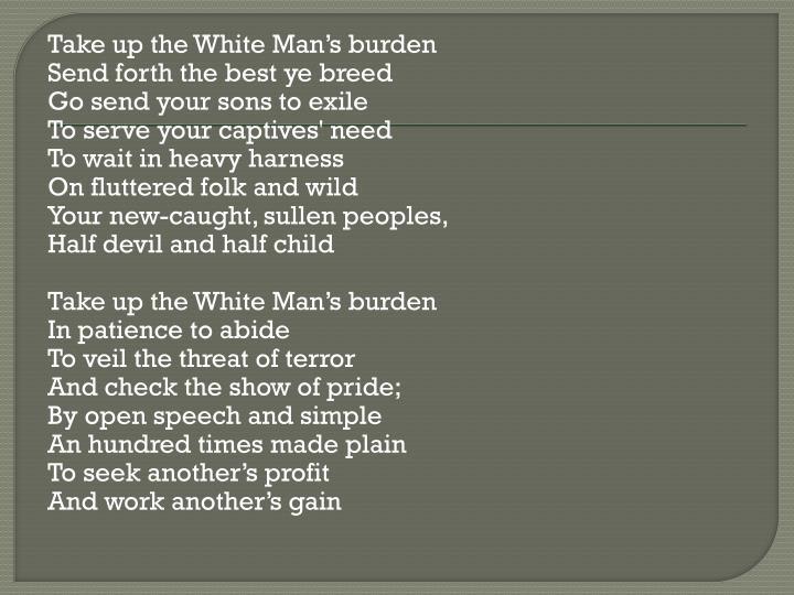 Take up the White Man's burden