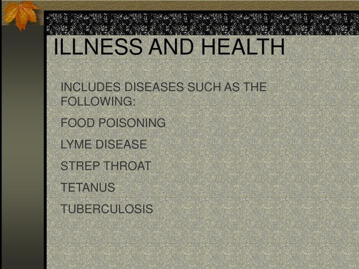 ILLNESS AND HEALTH