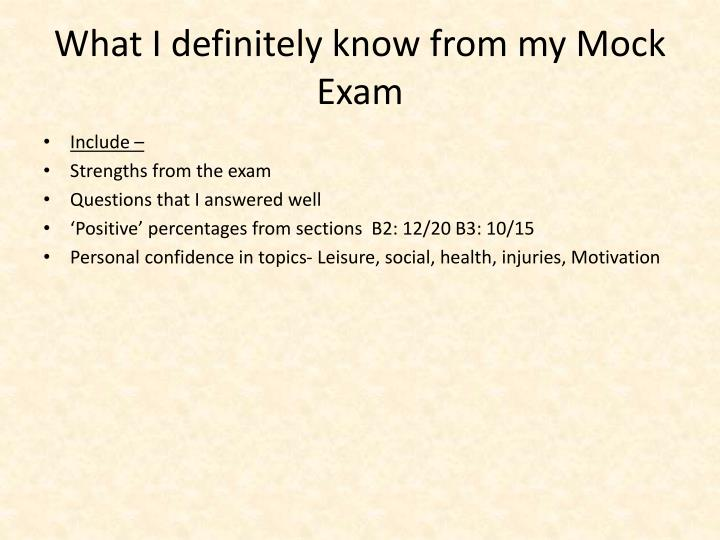 What I definitely know from my Mock Exam