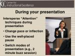 during your presentation1