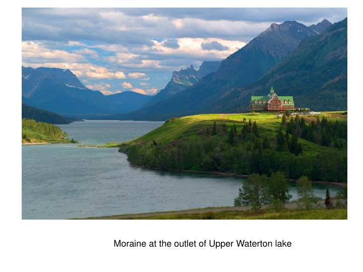 Moraine at the outlet of Upper Waterton lake
