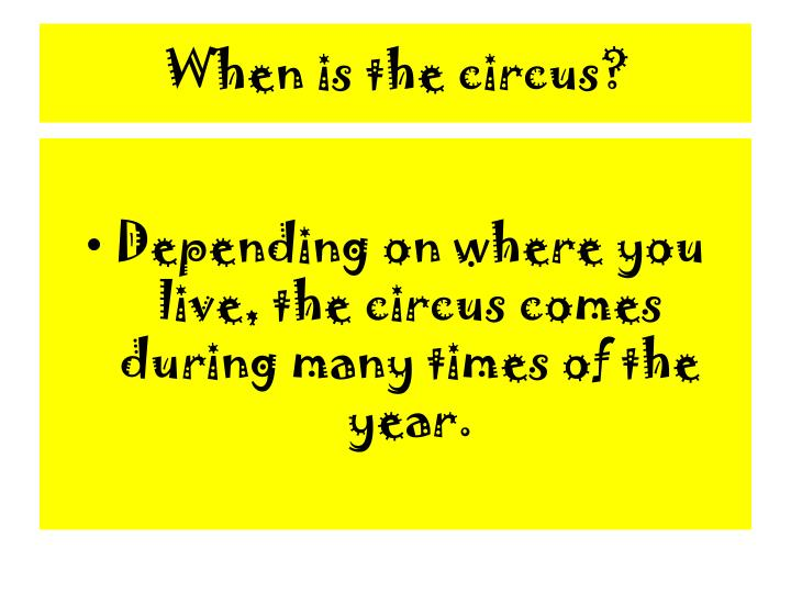 When is the circus?