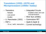 transistors 1955 1975 and microprocessors 1960s today