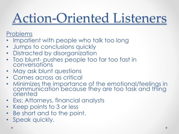 Action-Oriented Listeners