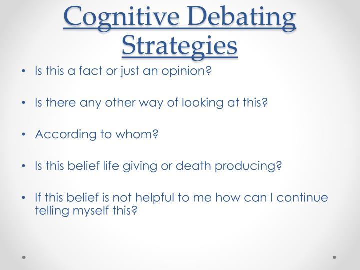 Cognitive Debating Strategies