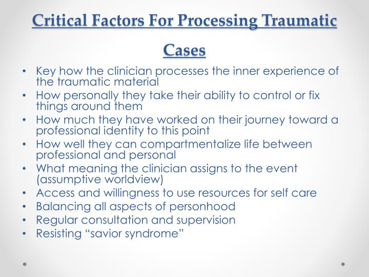 Critical Factors For Processing Traumatic