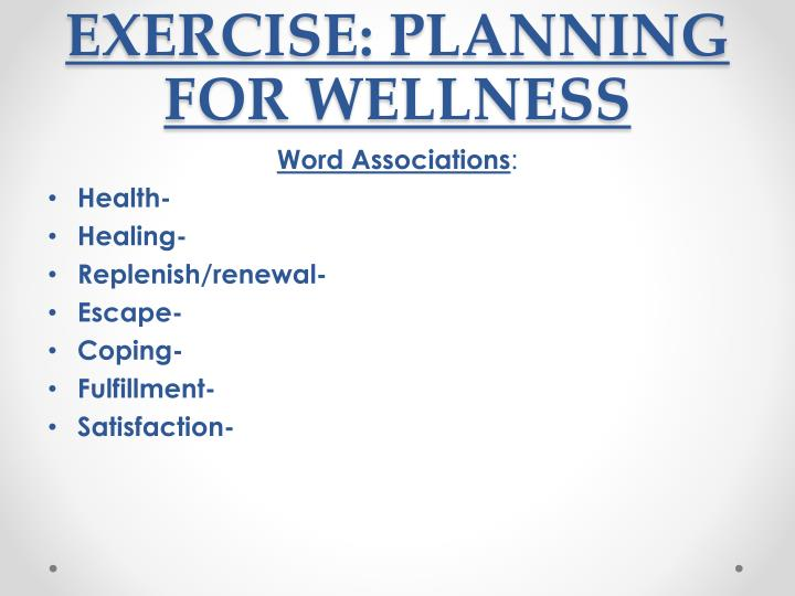EXERCISE: PLANNING FOR