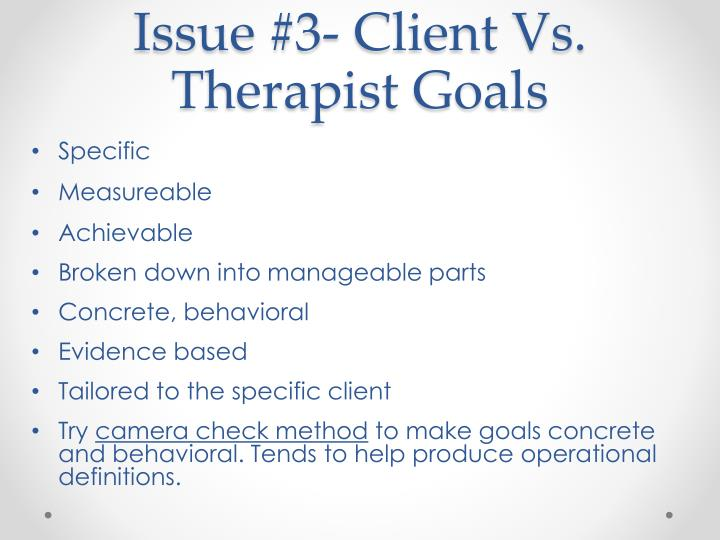 Issue #3- Client Vs. Therapist Goals