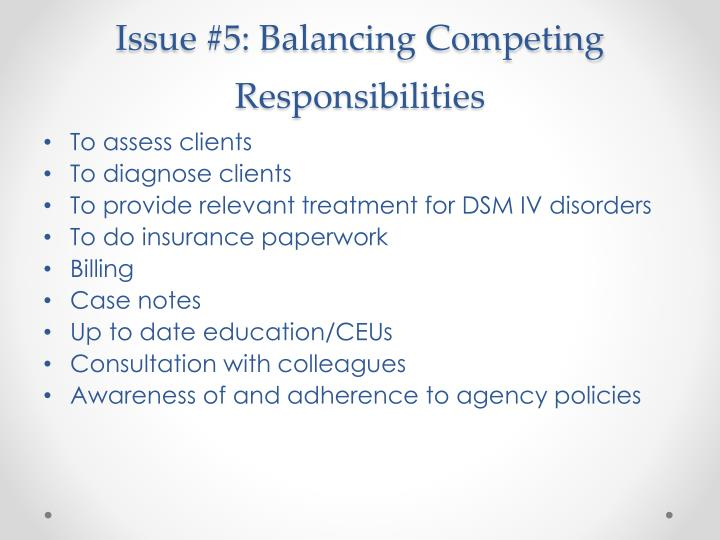 Issue #5: Balancing Competing Responsibilities