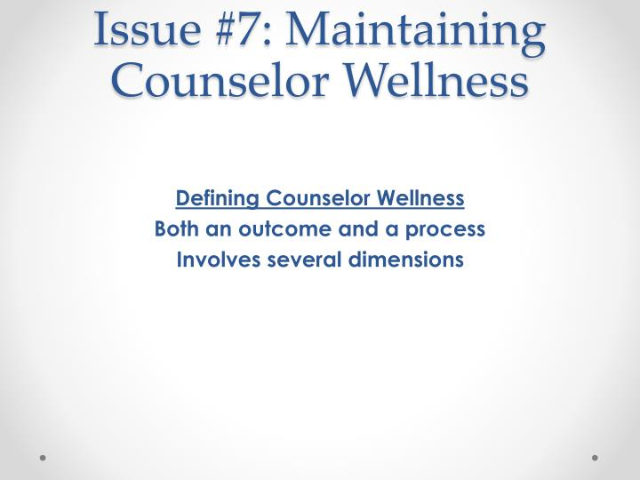 Issue #7: Maintaining Counselor Wellness
